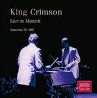KING CRIMSON Live In Munich, September 29, 1982 (KCCC 32) album cover
