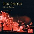 KING CRIMSON Live In Zurich November 15, 1973 (KCCC 41) album cover