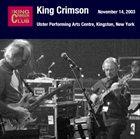 KING CRIMSON November 14, 2003 - Ulster Performing Arts Centre, Kingston, New York album cover