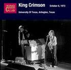 KING CRIMSON October 06, 1973 - University Of Texas, Arlington, Texas album cover