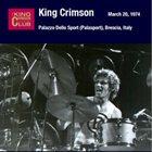 KING CRIMSON Palazzo Dello Sport (Palasport), Brescia, Italy, March 20, 1974 album cover
