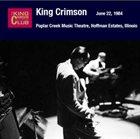 KING CRIMSON Poplar Creek Music Theatre, Hoffman Estates, Illinois, June 22, 1984 album cover