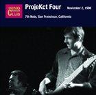 KING CRIMSON ProjeKct Four – November 02, 1998 - 7th Note, San Francisco, California album cover