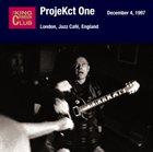 KING CRIMSON ProjeKct One – December 04, 1997 - London, Jazz Café, England album cover