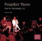 KING CRIMSON ProjeKct Three Live in Alexandria, VA, March 3, 2003 (KCCC 34) album cover