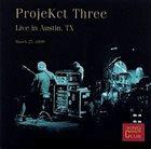 KING CRIMSON ProjeKct Three: Live in Austin, TX (KCCC 27) album cover