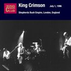 KING CRIMSON Shepherds Bush Empire, London, England, July 01, 1996 album cover