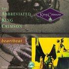 KING CRIMSON The Abbreviated King Crimson: Heartbeat album cover