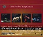 KING CRIMSON The Collectors' King Crimson, Volume Ten album cover