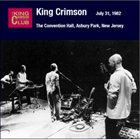 KING CRIMSON The Convention Hall, Asbury Park, New Jersey: July 31, 1982 album cover