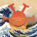 KING CRIMSON The Crimson ProjeKCt : Live in Tokyo album cover