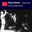KING CRIMSON The Roxy, Los Angeles, California, November 23, 1981 album cover
