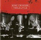 KING CRIMSON THRaKaTTaK album cover