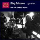 KING CRIMSON Zoom Club, Frankfurt, Germany, April 14, 1971 album cover
