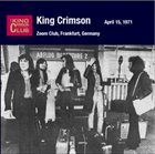 KING CRIMSON Zoom Club, Frankfurt, Germany, April 15, 1971 album cover
