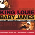 KING LOUIE King Louie & Baby James : Live At the Waterfront Blues Festival album cover