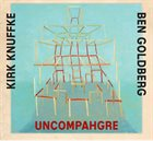 KIRK KNUFFKE Kirk Knuffke / Ben Goldberg : Uncompahgre album cover