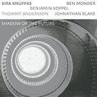 KIRK KNUFFKE Shadow of the Future album cover