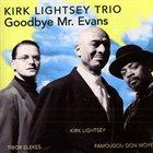 KIRK LIGHTSEY Goodbye Mr. Evans album cover
