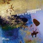 KORAY ERGÜNAY Moments album cover