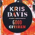 KRIS DAVIS Good Citizen album cover