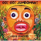 KUNIHIRO IZUMI Go! Go! Jumboman! album cover