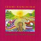 KUNIHIRO IZUMI Sunrise In My Head album cover