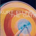 KURT ELLING The Gate album cover