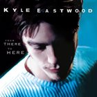 KYLE EASTWOOD From Here To There album cover