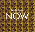 KYLE EASTWOOD Now album cover