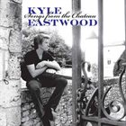 KYLE EASTWOOD Songs From The Chateau album cover
