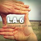 L. A. 6 Frame of Mind album cover