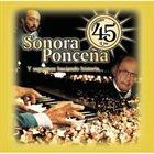 LA SONORA PONCEÑA 45 Aniversario album cover