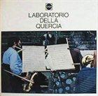 LABORATORIO DELLA QUERCIA Laboratorio Della Quercia album cover