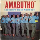 LADYSMITH BLACK MAMBAZO Amabutho album cover