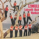LADYSMITH BLACK MAMBAZO Ezinkulu album cover