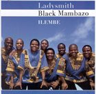 LADYSMITH BLACK MAMBAZO Ilembe album cover