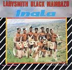 LADYSMITH BLACK MAMBAZO Inala album cover