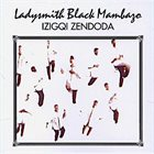LADYSMITH BLACK MAMBAZO Izigqi Zendoda album cover