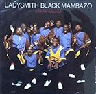 LADYSMITH BLACK MAMBAZO Kobuye Kulunge album cover