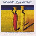 LADYSMITH BLACK MAMBAZO Ladysmith Black Mambazo And Friends album cover