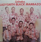 LADYSMITH BLACK MAMBAZO Ushaka album cover