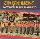 LADYSMITH BLACK MAMBAZO Zibuyinhlazane (aka Homeless) album cover