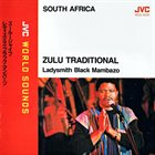 LADYSMITH BLACK MAMBAZO Zulu Traditional = ズールージャイブ album cover