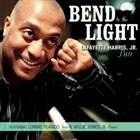 LAFAYETTE HARRIS JR Bend To The Light album cover