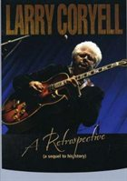LARRY CORYELL — A Retrospective (A Sequel To His Story) album cover