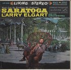 LARRY ELGART Music from the Broadway Hit Production Saratoga album cover