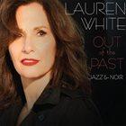 LAUREN WHITE Out of the Past: Jazz & Noir album cover
