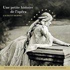 LAURENT DEHORS Une petite histoire de l'opéra album cover