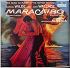 LAURINDO ALMEIDA Maracaibo (The Music As Played In The Motion Picture) album cover